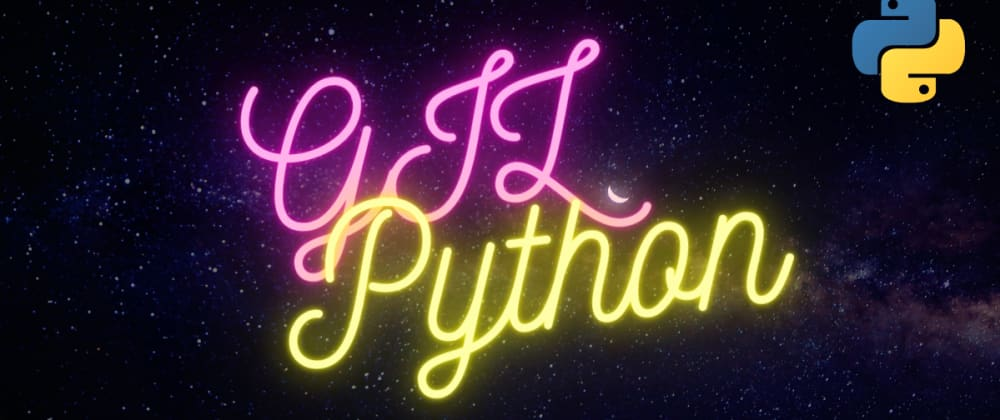 Cover image for GIL in Python