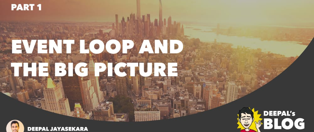 Cover image for Event Loop and the Big Picture — NodeJS Event Loop Part 1