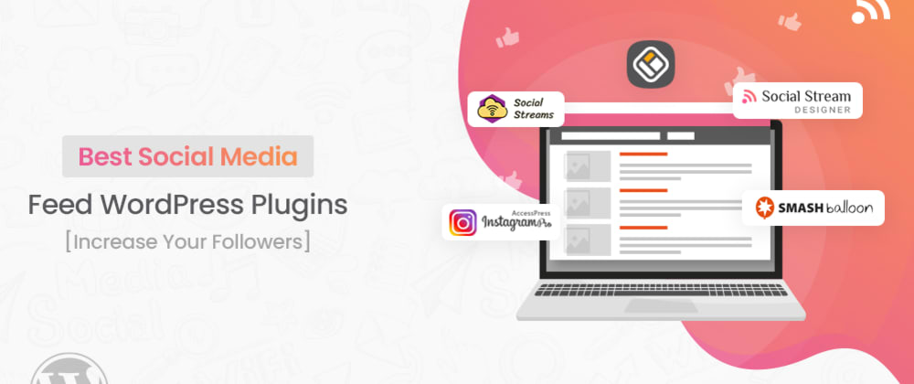 Cover image for Best Social Media Feed WordPress Plugins [Increase Your Followers]