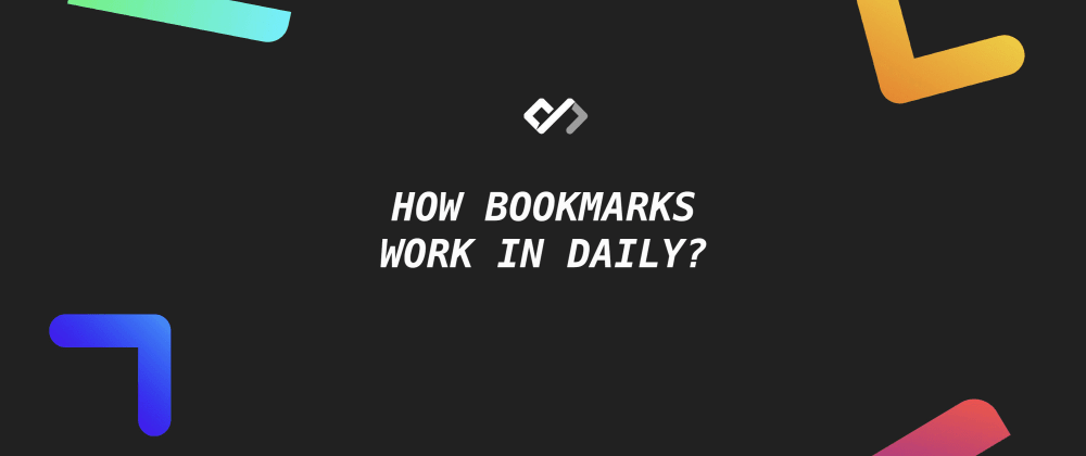 Cover image for How Bookmarks Work in Daily?