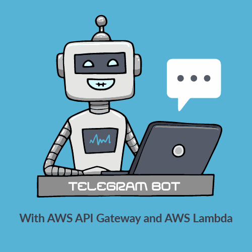 Telegram bot with AWS Lambda and AWS API Gateway