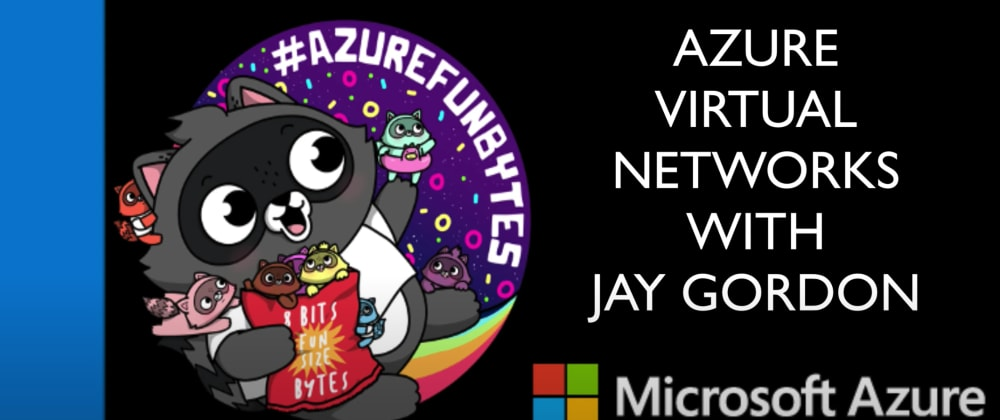 Cover image for AzureFunBytes - Virtual Networks (VNETs) on @Azure