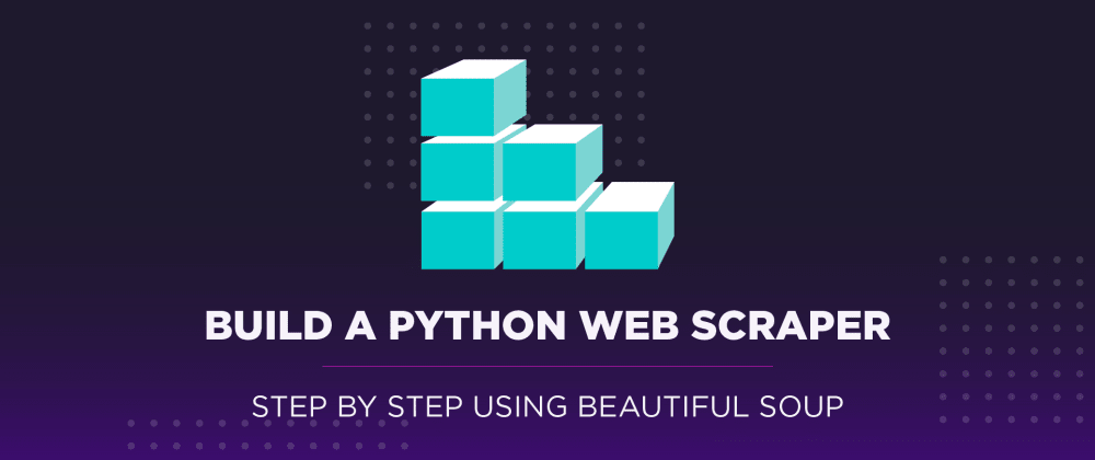 Cover image for Build a Python Web Scraper Step by Step Guide