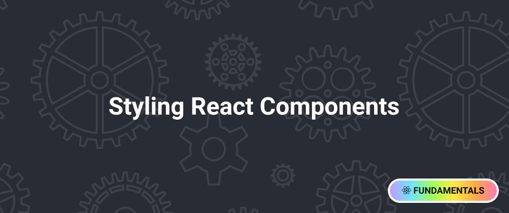 Cover image for Styling React Components