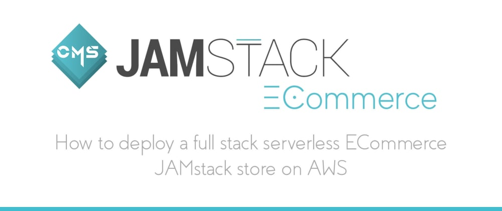 Cover image for Building a Serverless JAMstack ECommerce Store with Gatsby & AWS Amplify