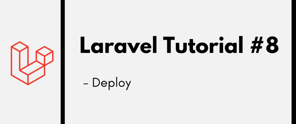 Cover image for Laravel Tutorial #8: Deploy