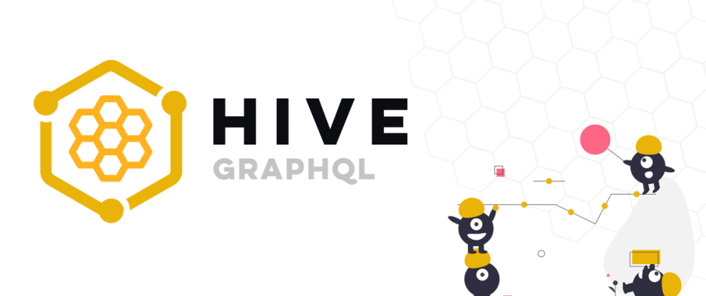 Cover image for GraphQL Hive - Manage Your GraphQL API Workflow