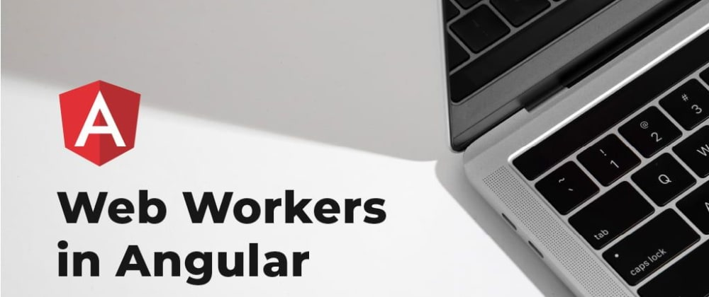 Cover image for Handling CPU-Intensive Work Using Web Workers In Angular