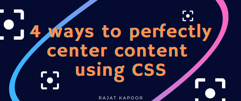 Cover image for 4 ways to perfectly center content using CSS