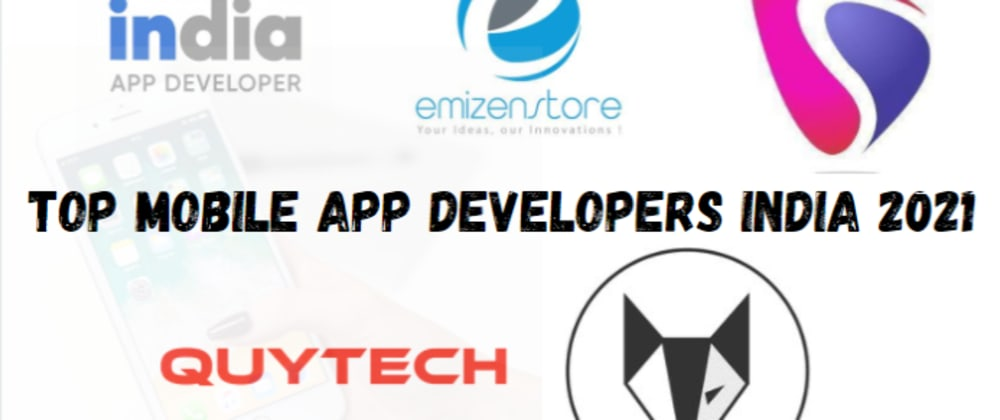Cover image for Top Mobile App Developers India 2021