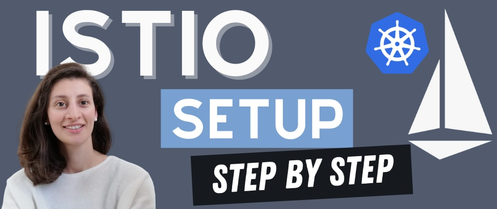 Cover image for Step by Step Guide to install Istio Service Mesh in Kubernetes