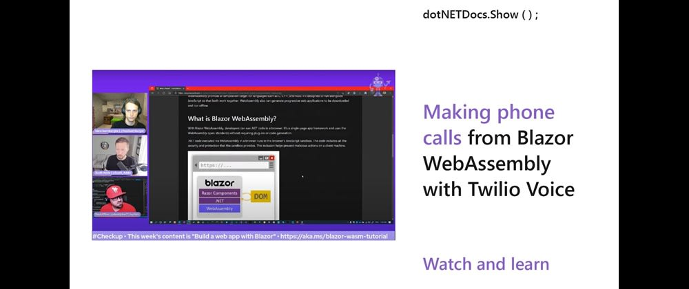 Cover image for Guest on .NET Docs Show: Making Phone Calls 📞 from Blazor WebAssembly with Twilio Voice