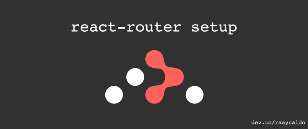 Cover image for react-router: Setup Tutorial