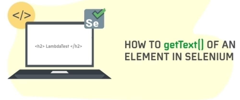 Cover image for How To Get Text Of An Element In Selenium?