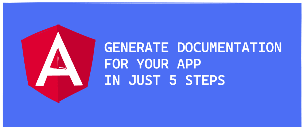 Cover image for Generate documentation for your Angular App in just 5 simple steps