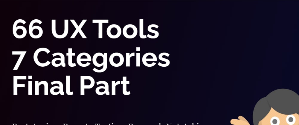 Cover image for Prototyping, Remote Testing, Research Notetaking, Repositories, Screen Recording, Surveys & Usability tools | UX