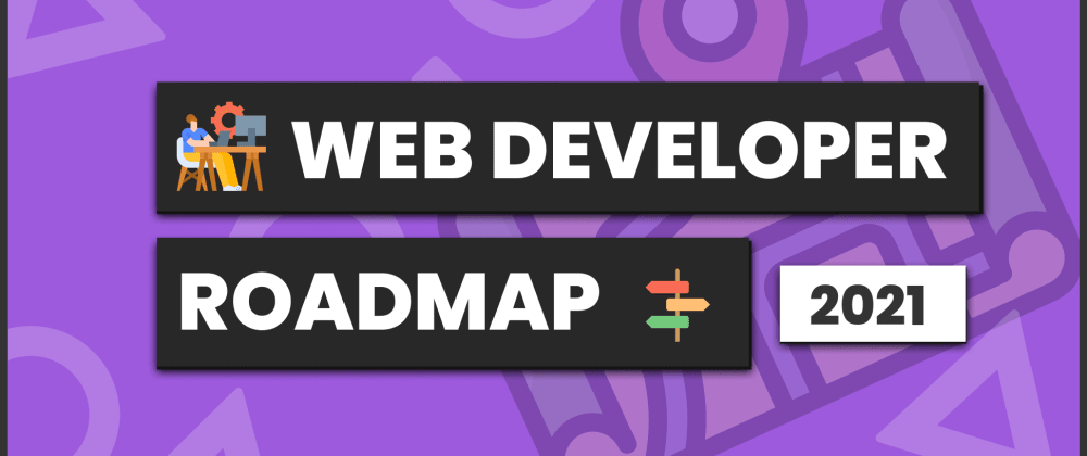 Cover image for Web Developer Roadmap 2021 in 10 minutes