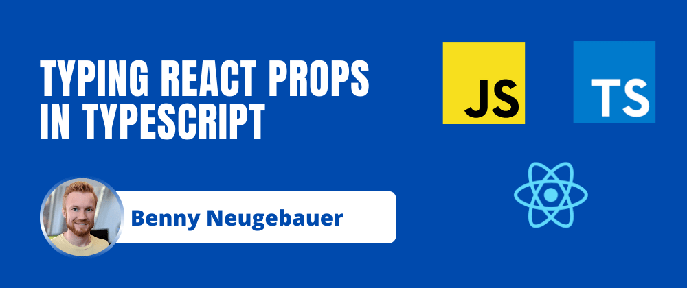Cover image for Typing React Props in TypeScript