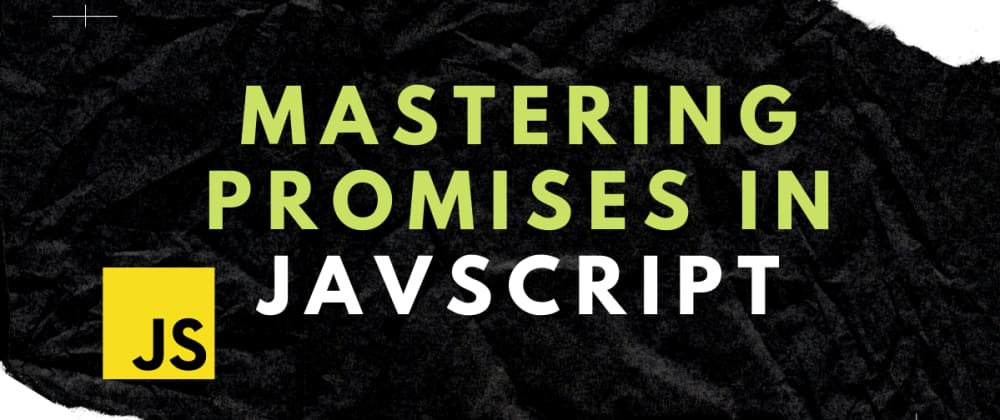 Cover image for Mastering promises: JS