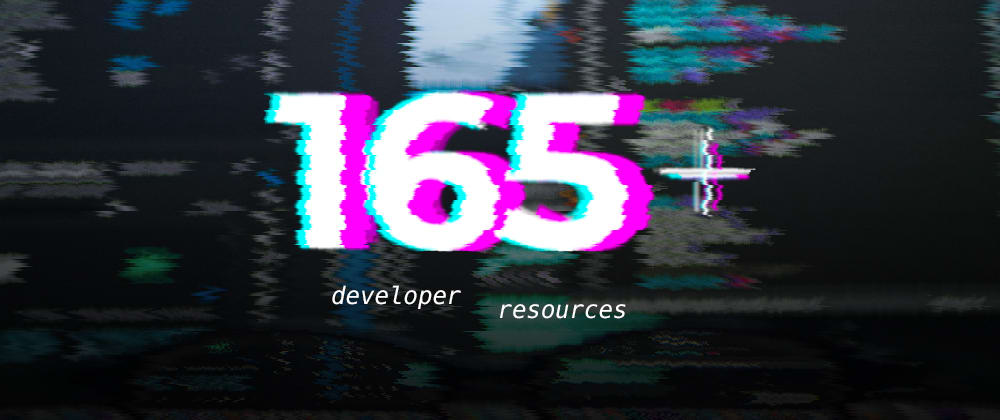 Cover Image for 165+ Developer Resources I Discovered in 2020-2021