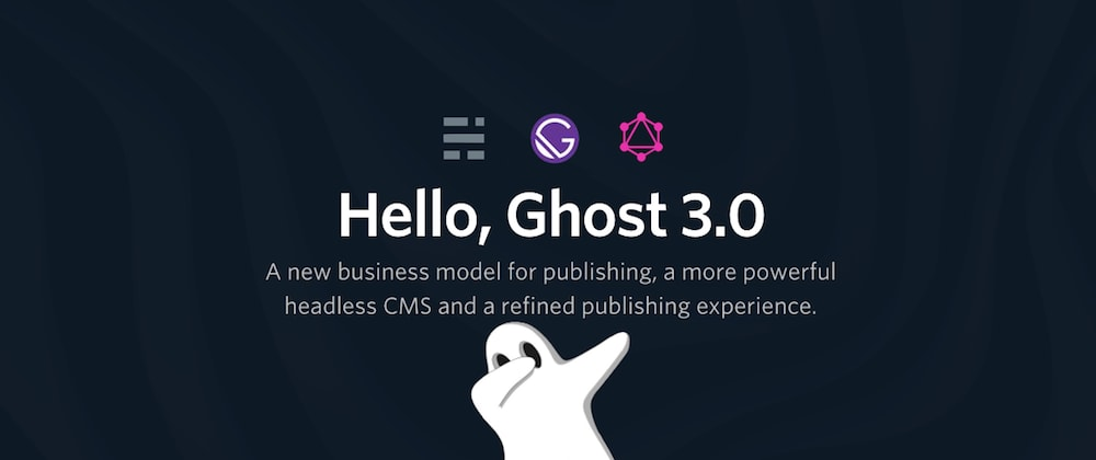 Cover image for New Ghost 3.0 and how to use it with GraphQL (Gatsby)