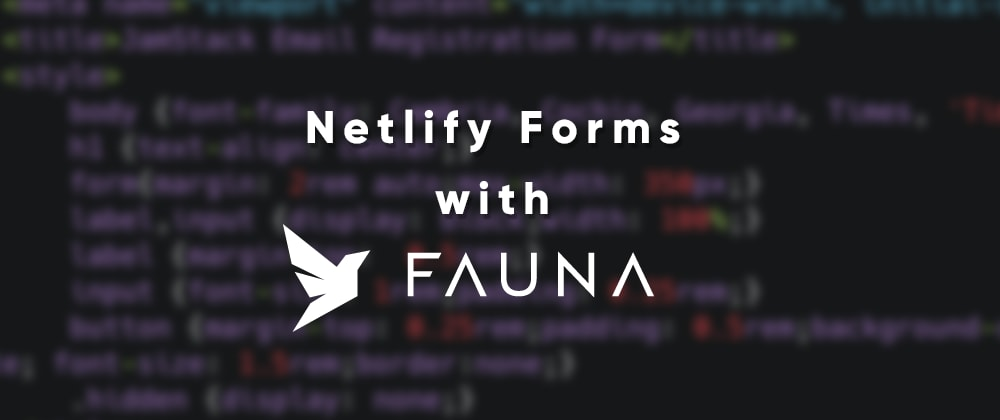 Cover image for Netlify Forms with FaunaDB