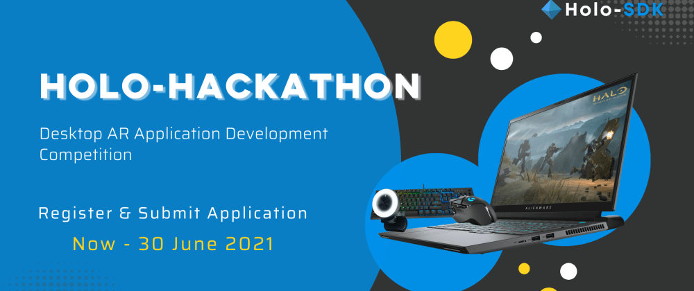 Cover image for HOLO-HACKATHON, develop and submit your Desktop AR app and have a chance to win an Alienware gaming laptop