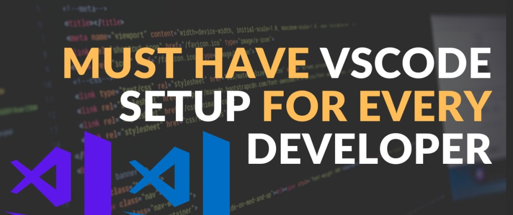 Cover image for Must have Themes and Extensions for every Developers - Visual studio code setup