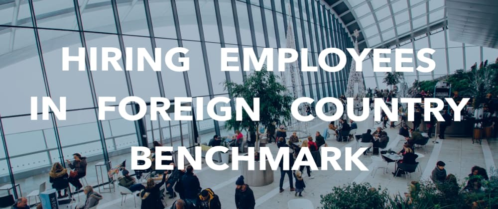 Cover image for Hiring employees in foreign country benchmark
