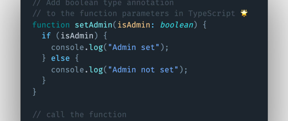 Cover image for How to add a boolean type annotation to a function parameter in TypeScript?