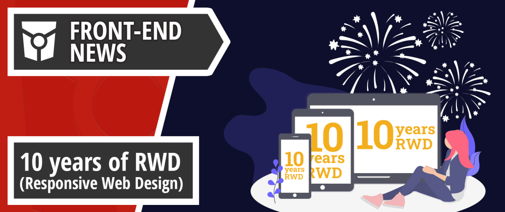 Cover image for Responsive web design turns ten, tools to measure web vitals and browser news  | Front End News