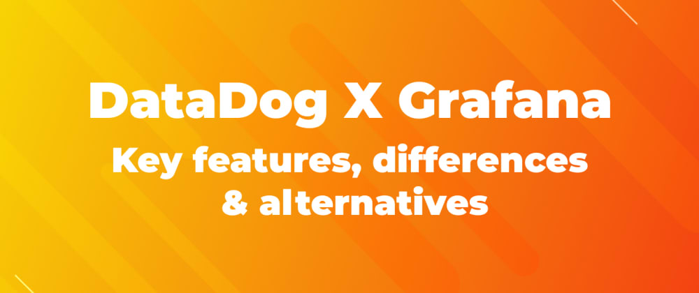 Cover image for DataDog vs Grafana - Key features & differences