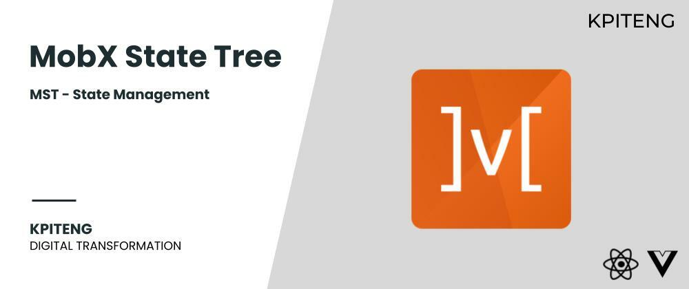 Cover image for MobX State Tree (MST) - State Management