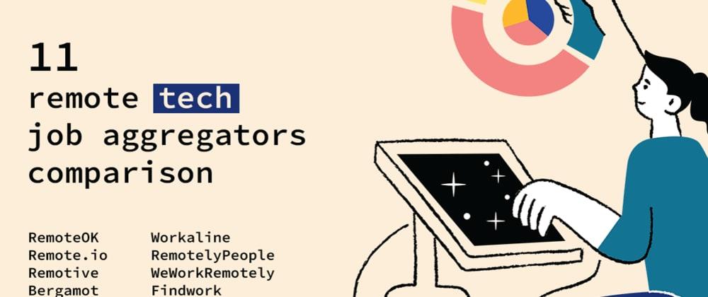 Cover image for 10 Biggest Remote Tech Jobs Aggregators Comparison