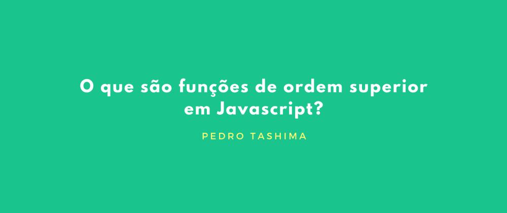 Cover image for O que são funções de ordem superior em Javascript?