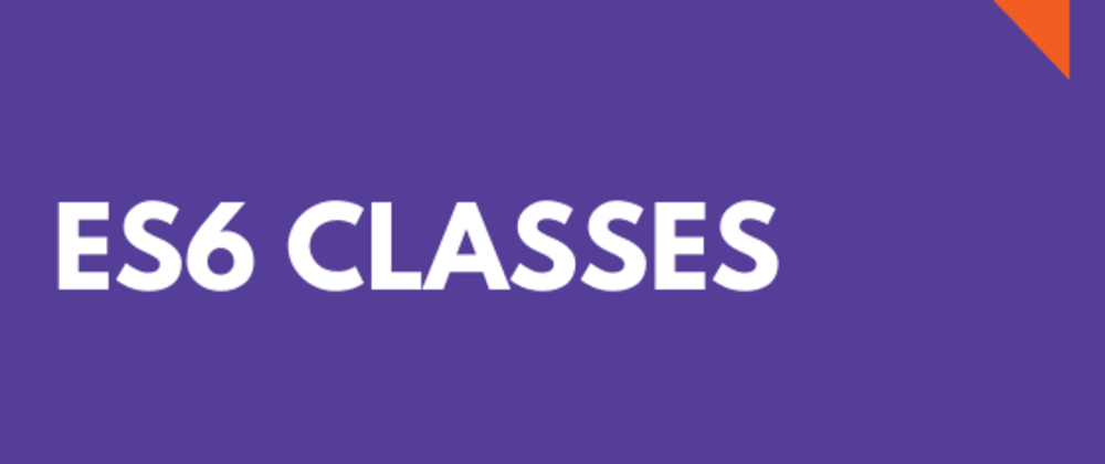 Cover image for What are ES6 Classes?