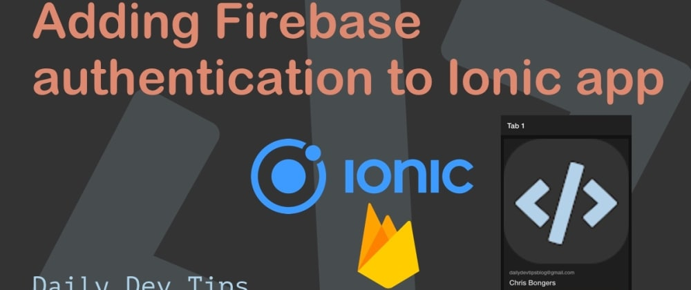 Cover image for Adding Firebase Google authentication to an Ionic app