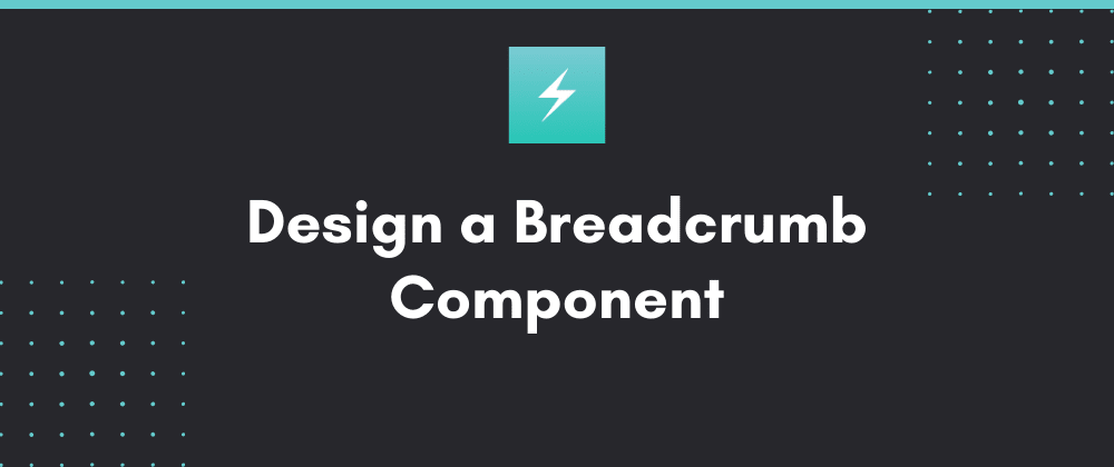 Cover image for Design System: Creating a Breadcrumb