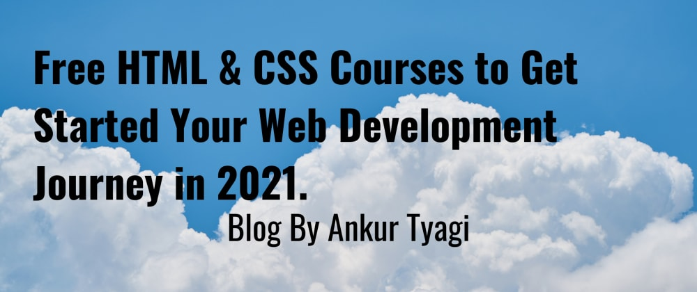 Cover image for Free HTML & CSS Courses to Get Started Your Web Development Journey in 2021.
