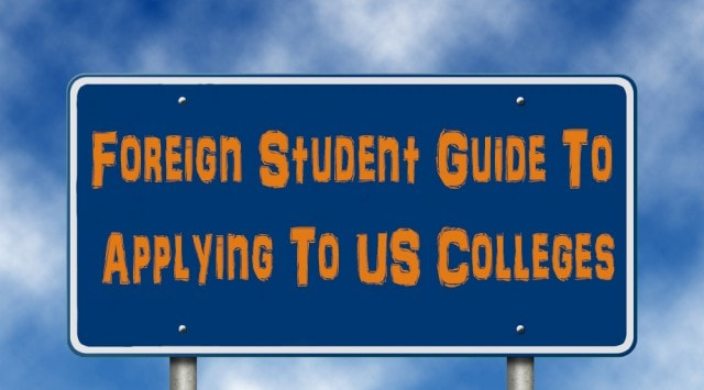 Foreign Student Guide To Applying To US Colleges