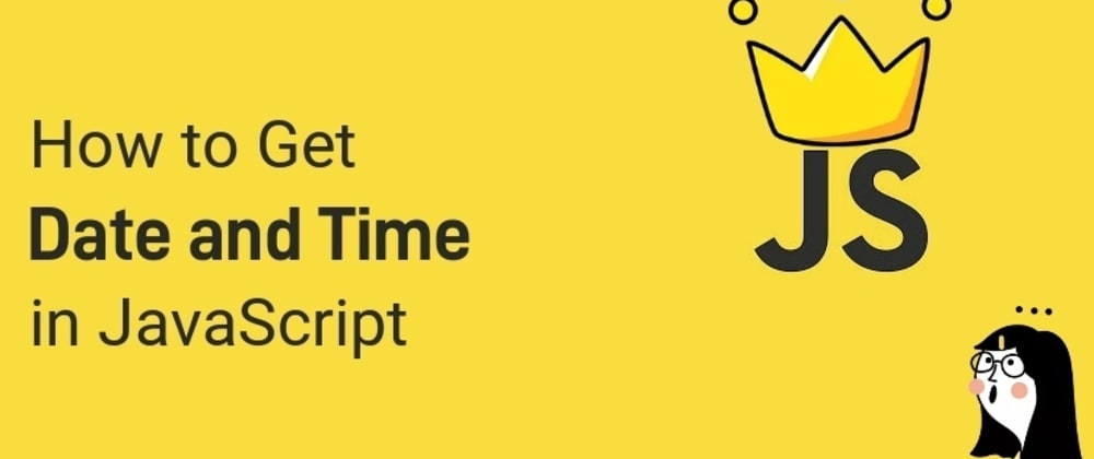 Cover image for Date & Time in JavaScript
