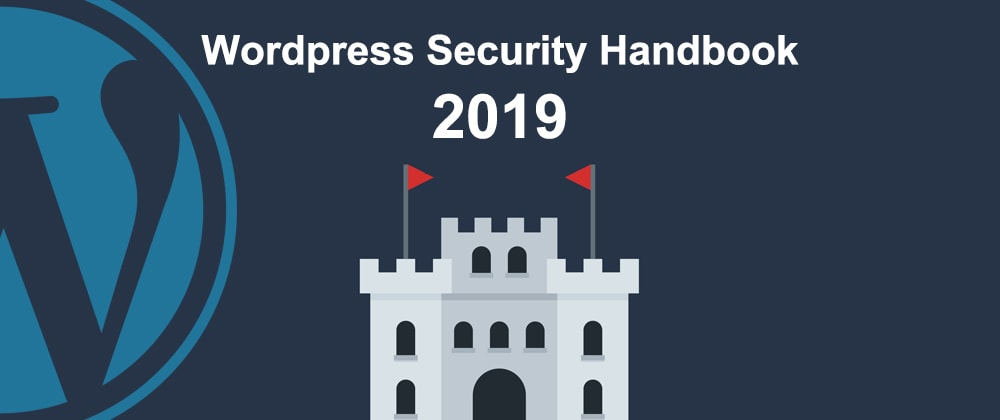 Cover image for The Wordpress Security Handbook 2019 - Part 1: Protect your files and database
