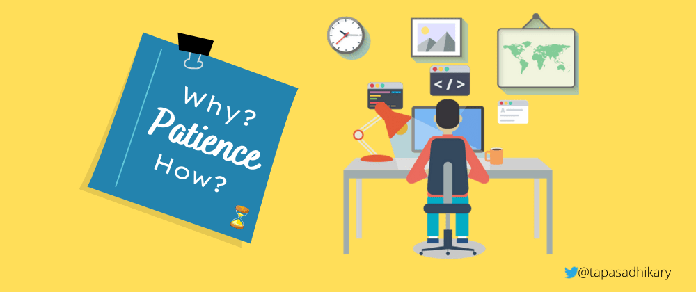 Cover image for Patience is a must-have soft skill for Developers. Here is why