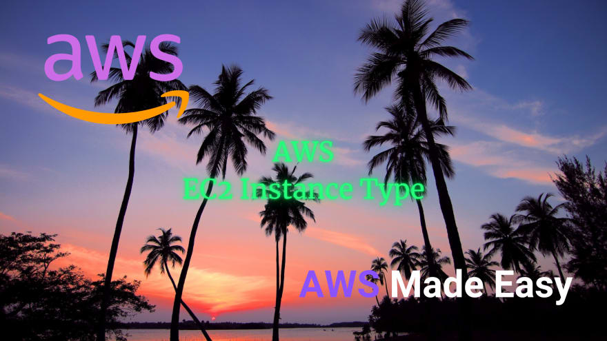 AWS Made Easy   AWS EC2 Instance Type