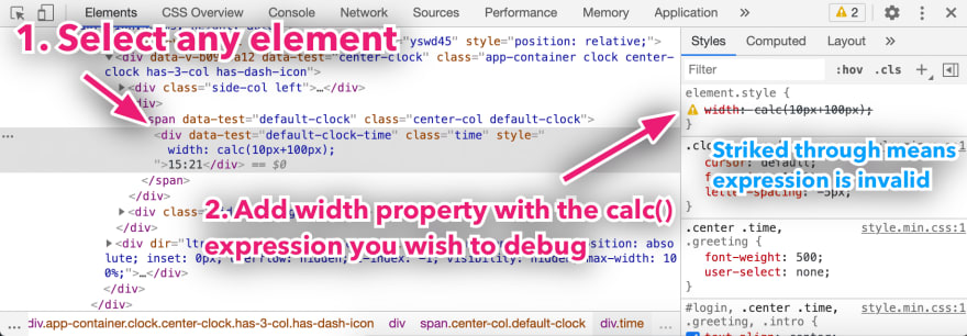 With DevTools open, 1. Select any element and 2. Add a width property with the calc expression you wish to debug. If the value is struck through, it means the expression is invalid