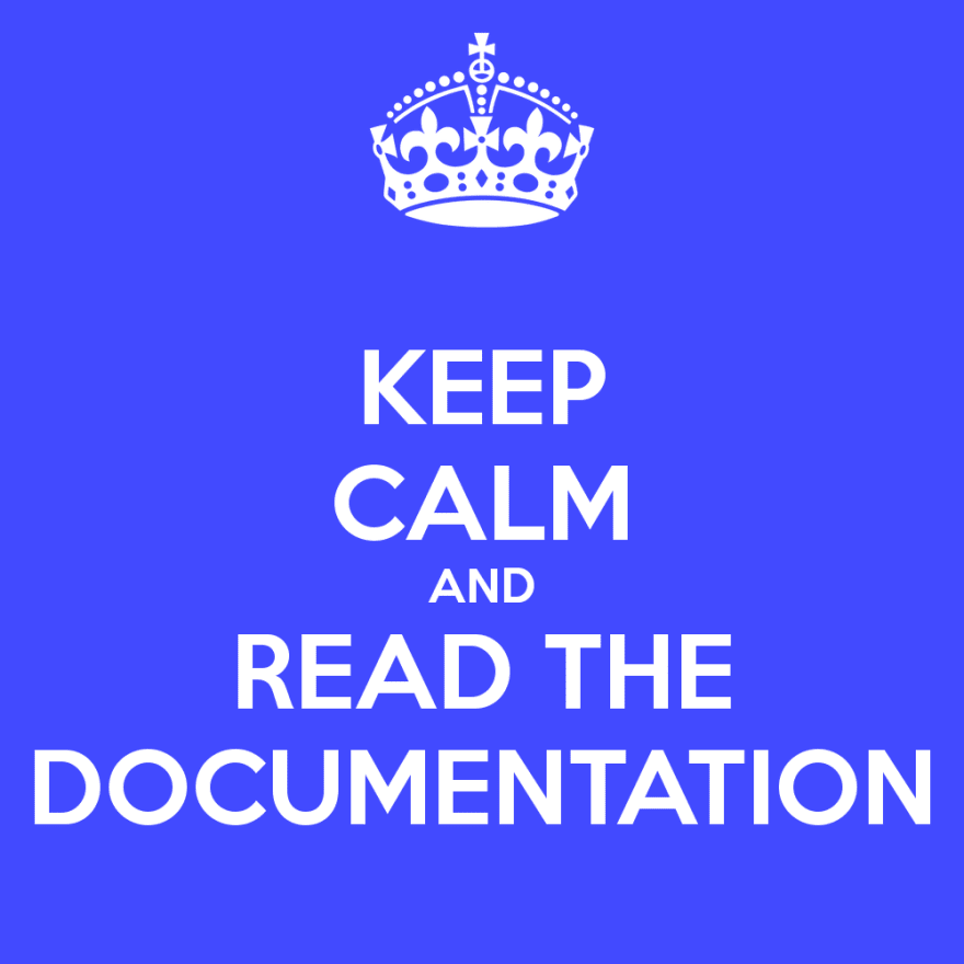 Essential Tips for Kick-starting Your New Developer Job - Keep calm and read the documentation