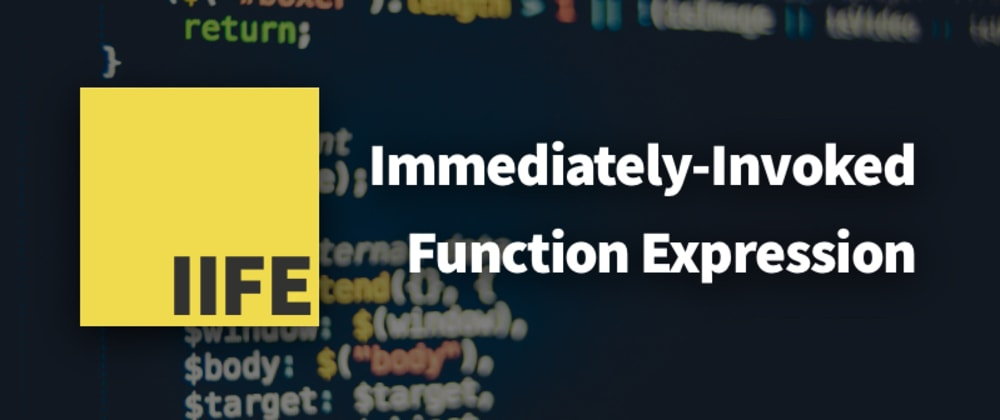 Cover image for IIFE's (Immediately-Invoked Function Expressions) in JavaScript Explained in 3 Minutes