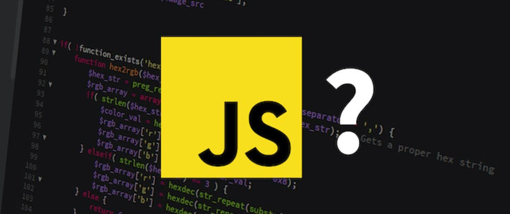 Cover image for 5 Strange Yet Funny Things That Only Happen in JavaScript