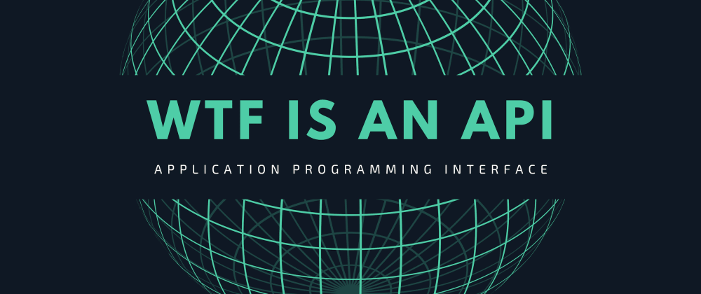 Cover image for WTF is an API?
