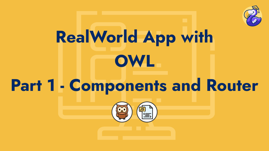 RealWorld App with OWL (Odoo Web Library) - Part 1